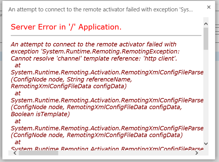 An attempt to connect to the remote activator failed with exception 'System.Runtime.Remoting.RemotingException: Cannot resolve 'channel' template reference: 'http client'.